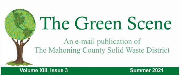 The Green Scene an email publication of the Mahoning County Solid Waste District